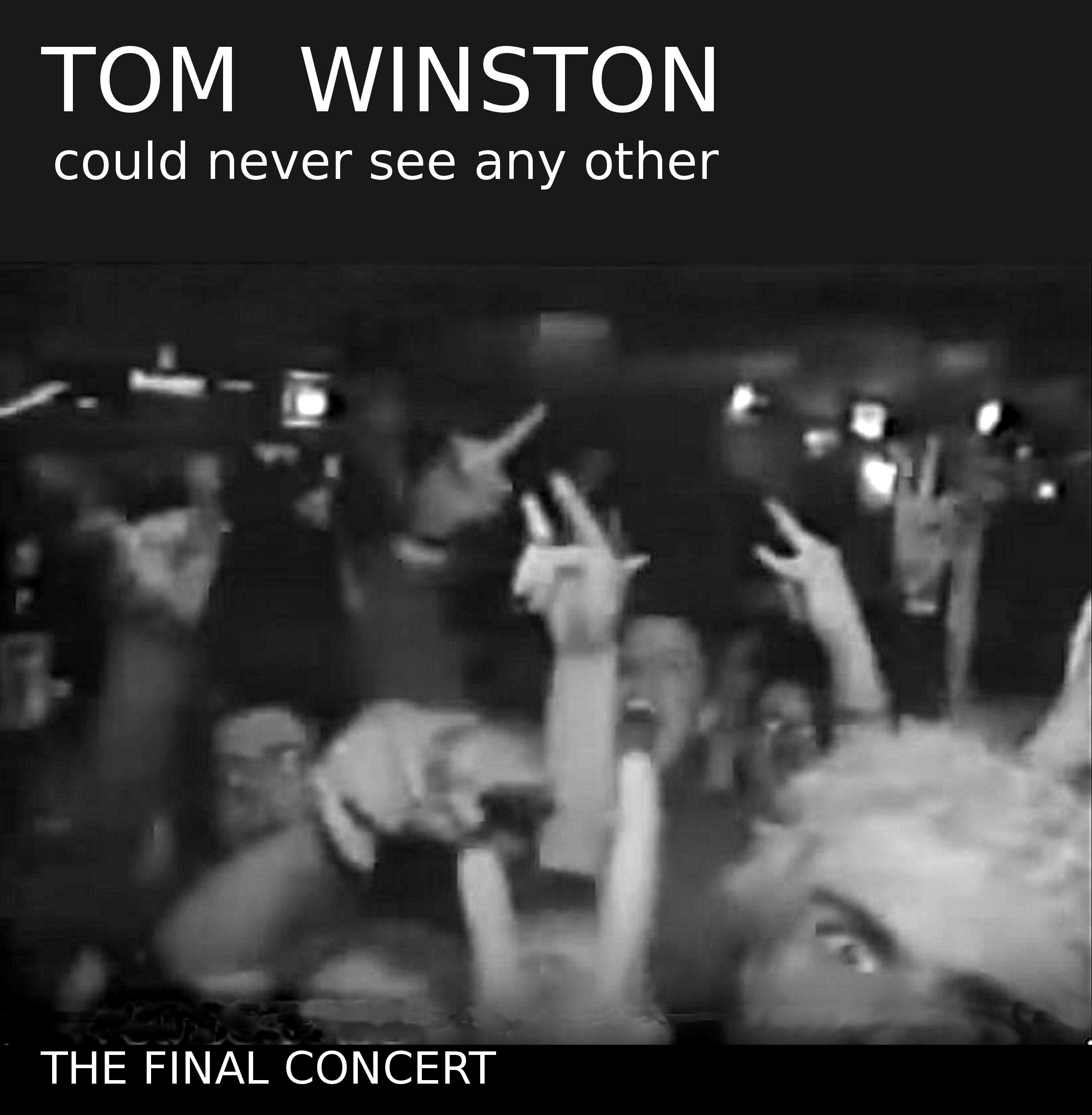 "Cover image bearing the page titles ""TOM WINSTON: could never see any other"" and ""THE FINAL CONCERT"""